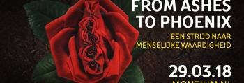 TIJDELIJK GEANNULEERD. From Ashes to Phoenix: een strijd naar menselijke waardigheid
